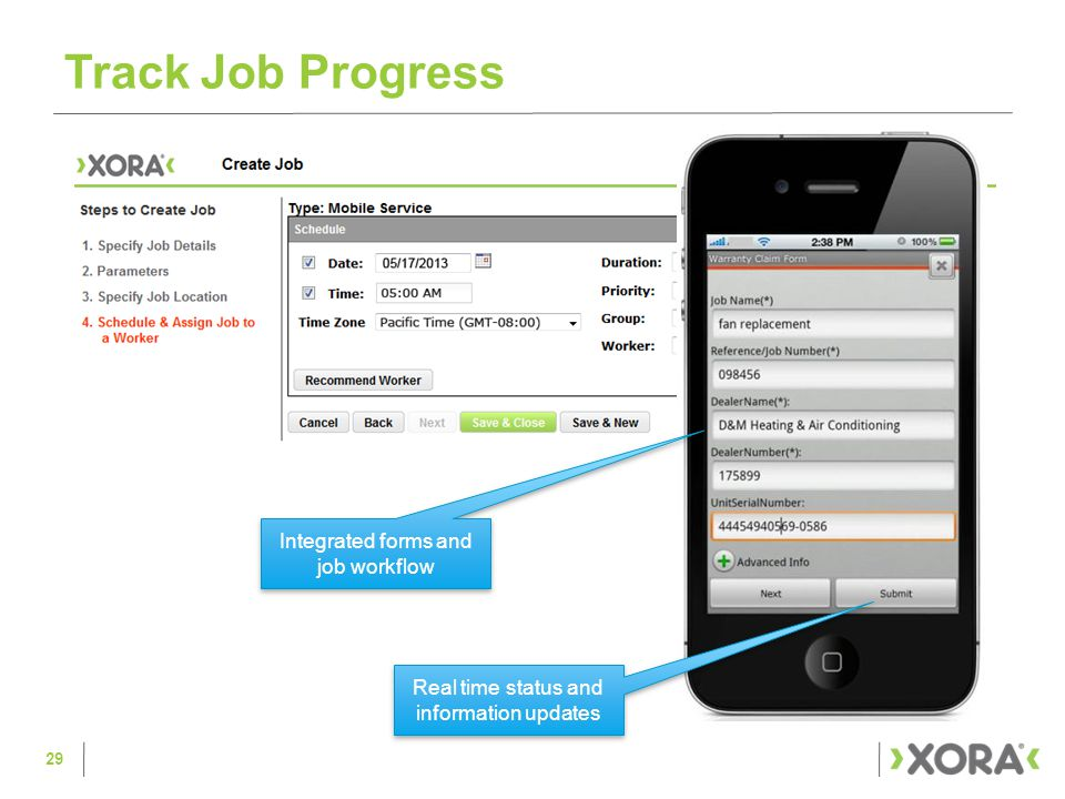 Track Job Progress 29 Integrated forms and job workflow Real time status and information updates
