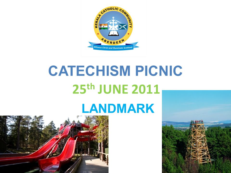 CATECHISM PICNIC 25 th JUNE 2011 LANDMARK