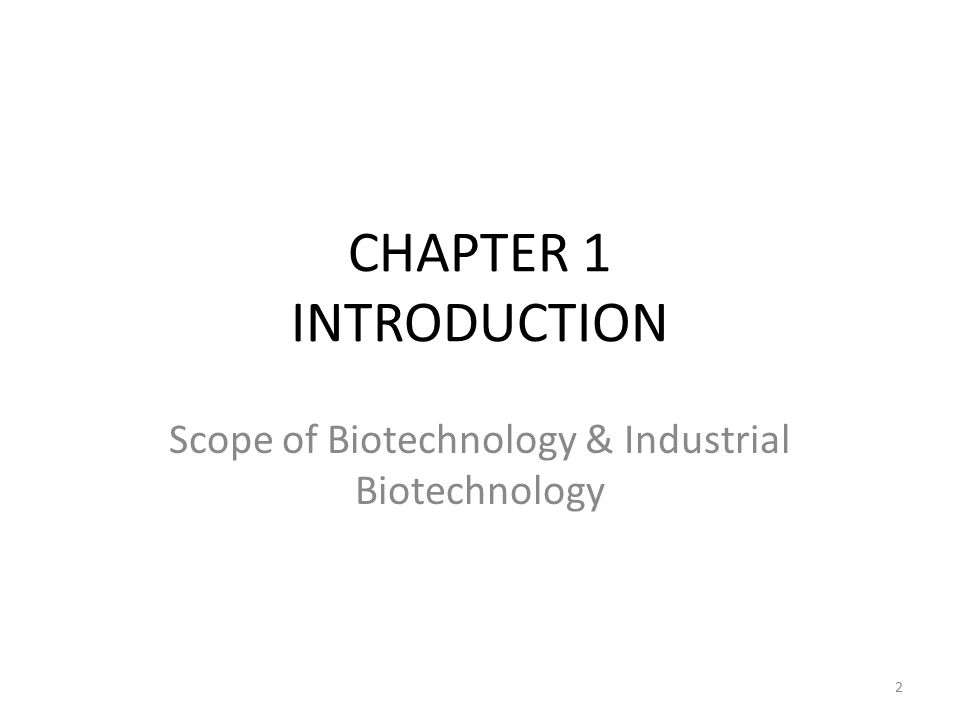 CHAPTER 1 INTRODUCTION Scope of Biotechnology & Industrial Biotechnology 2