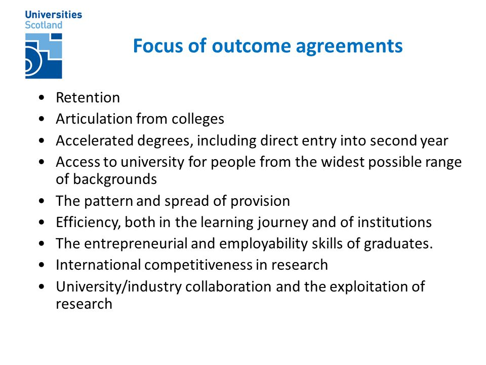 Retention Articulation from colleges Accelerated degrees, including direct entry into second year Access to university for people from the widest poss