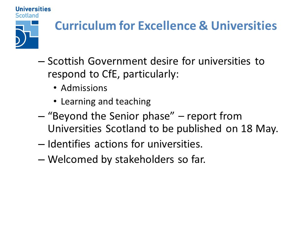 "– Scottish Government desire for universities to respond to CfE, particularly: Admissions Learning and teaching – ""Beyond the Senior phase"" – report f"