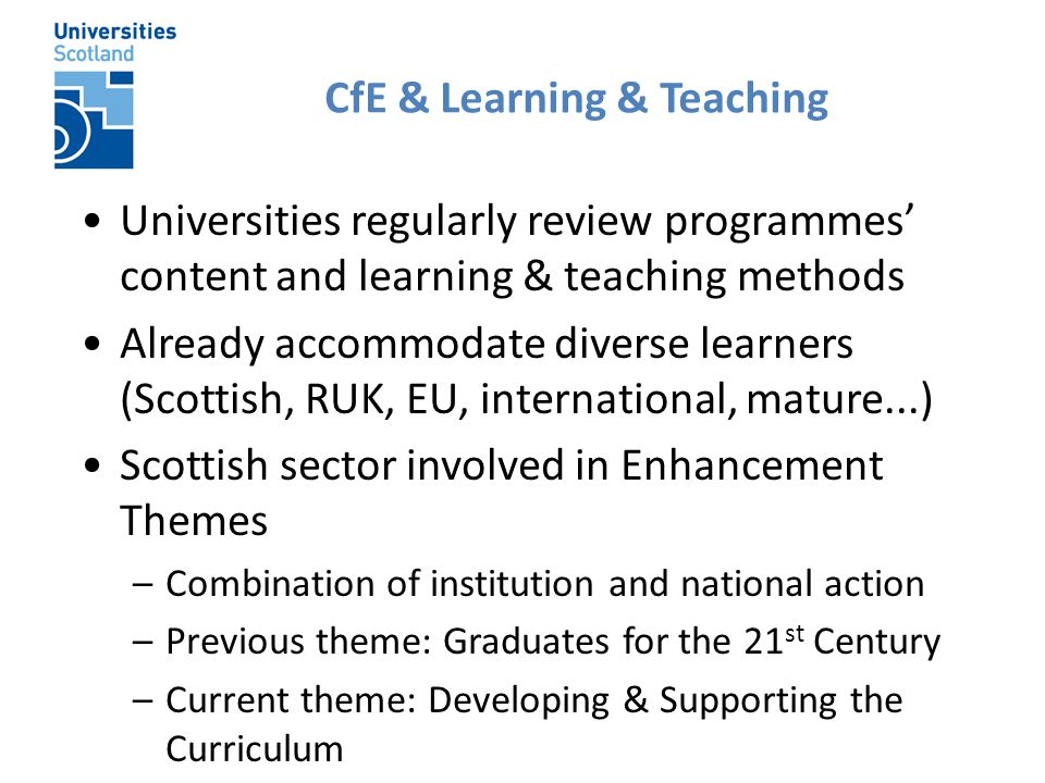Universities regularly review programmes' content and learning & teaching methods Already accommodate diverse learners (Scottish, RUK, EU, internation