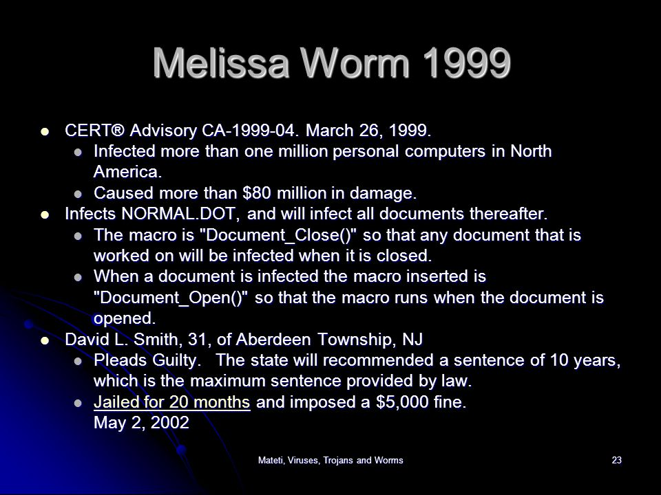 Melissa Worm 1999 CERT® Advisory CA-1999-04. March 26, 1999.