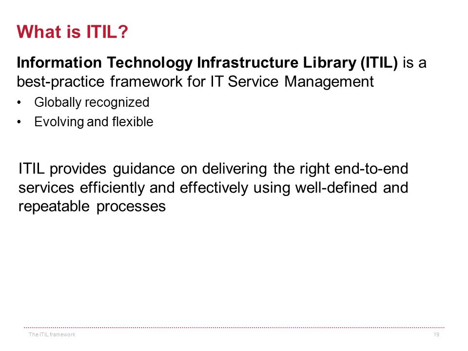 "So how are we going to ""do"" ITSM? ITSM Frameworks Aberdeen Group 2008 The ITIL framework 18"