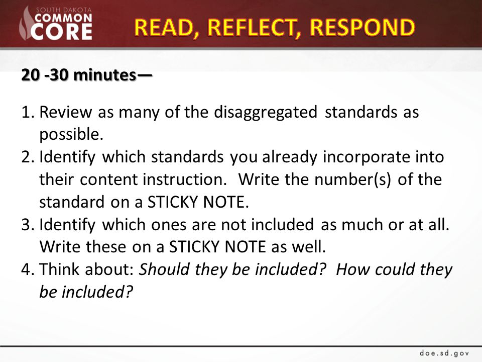 20 -30 minutes— 1.Review as many of the disaggregated standards as possible.