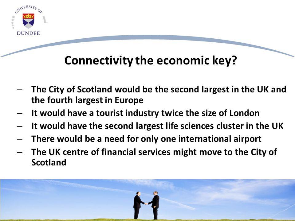 Connectivity the economic key.