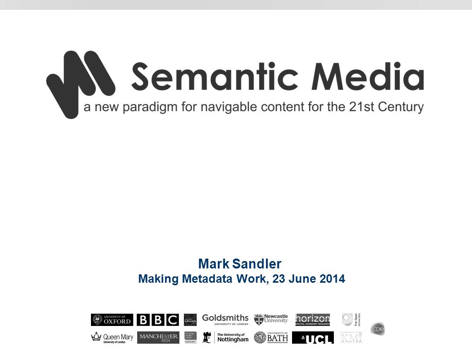 Mark Sandler Making Metadata Work, 23 June 2014