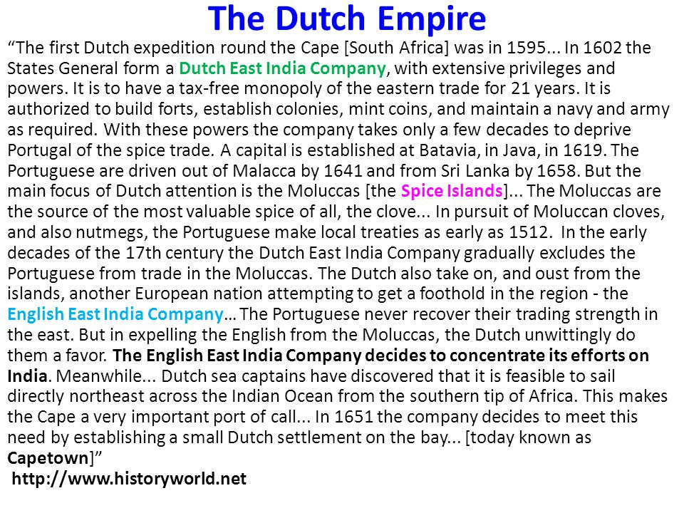 The Dutch Empire The first Dutch expedition round the Cape [South Africa] was in 1595...