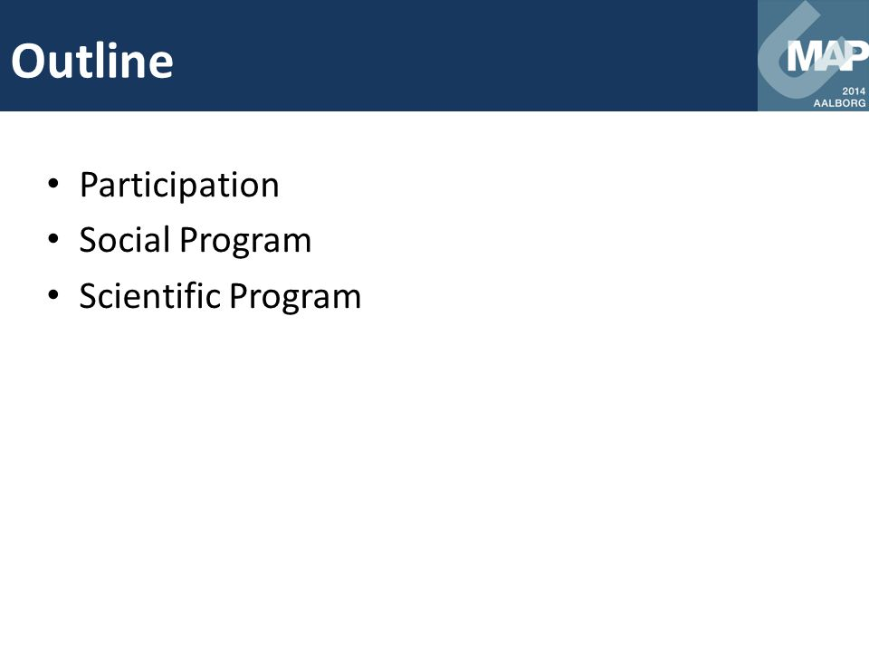 Outline Participation Social Program Scientific Program