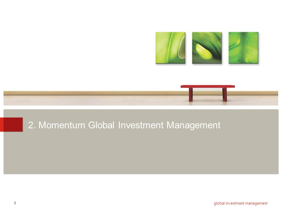 49 global investment management 2. Market outlook
