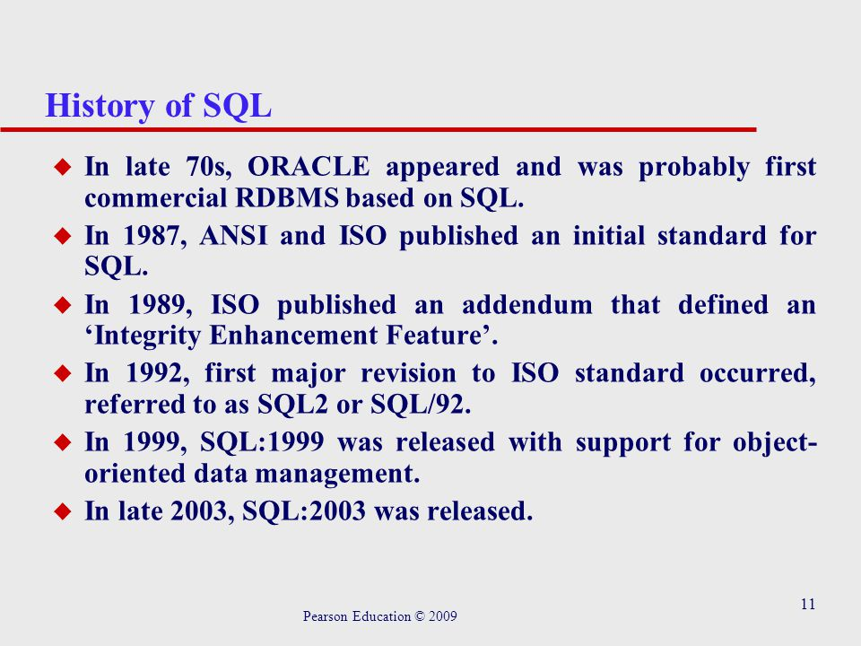 11 History of SQL u In late 70s, ORACLE appeared and was probably first commercial RDBMS based on SQL.