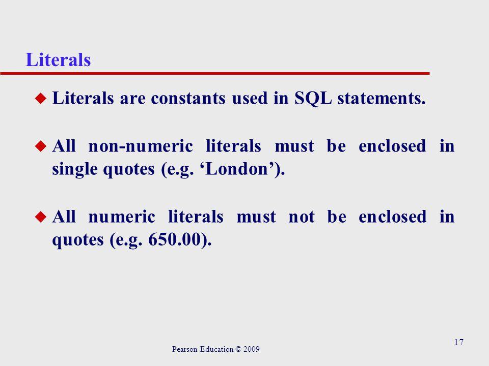 17 Literals u Literals are constants used in SQL statements.