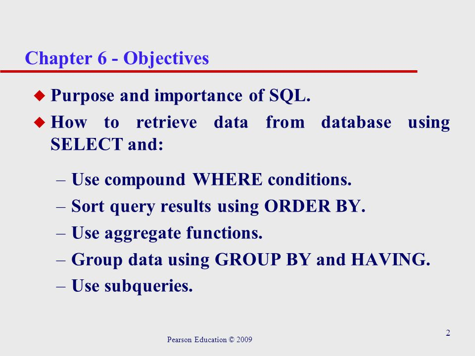 2 Chapter 6 - Objectives u Purpose and importance of SQL.