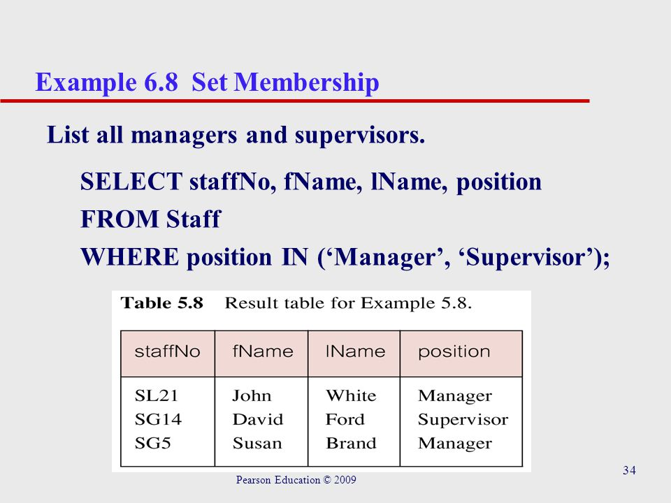 34 Example 6.8 Set Membership List all managers and supervisors.