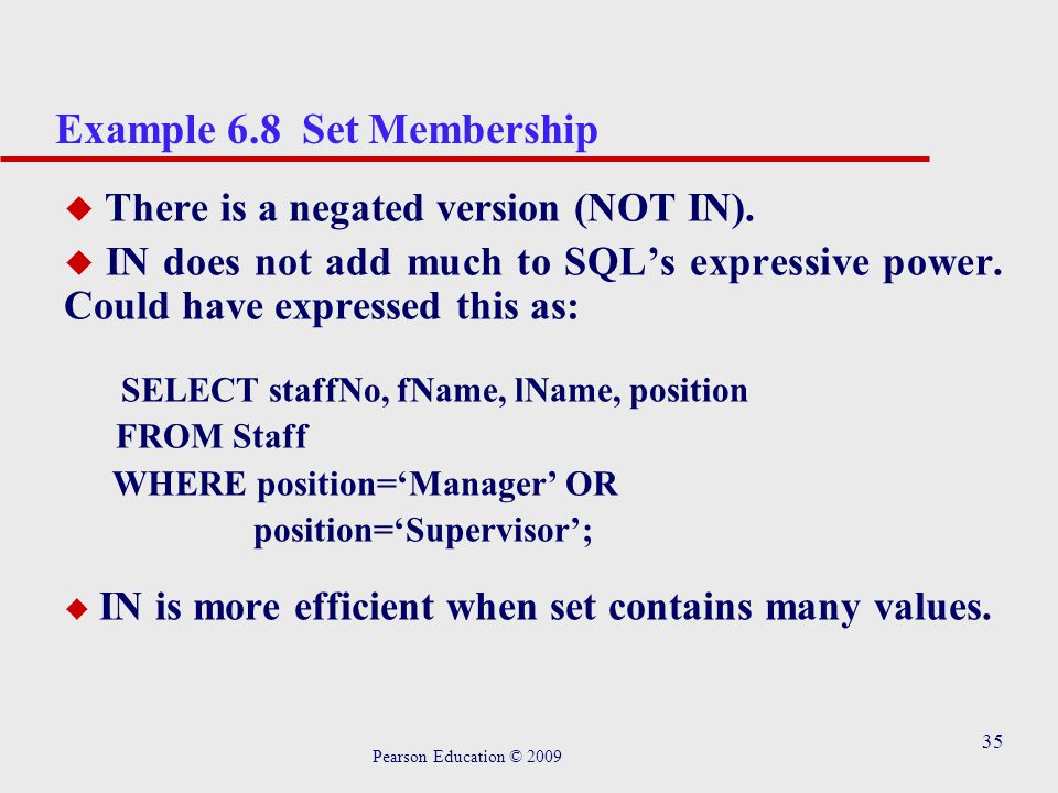 35 Example 6.8 Set Membership u There is a negated version (NOT IN).