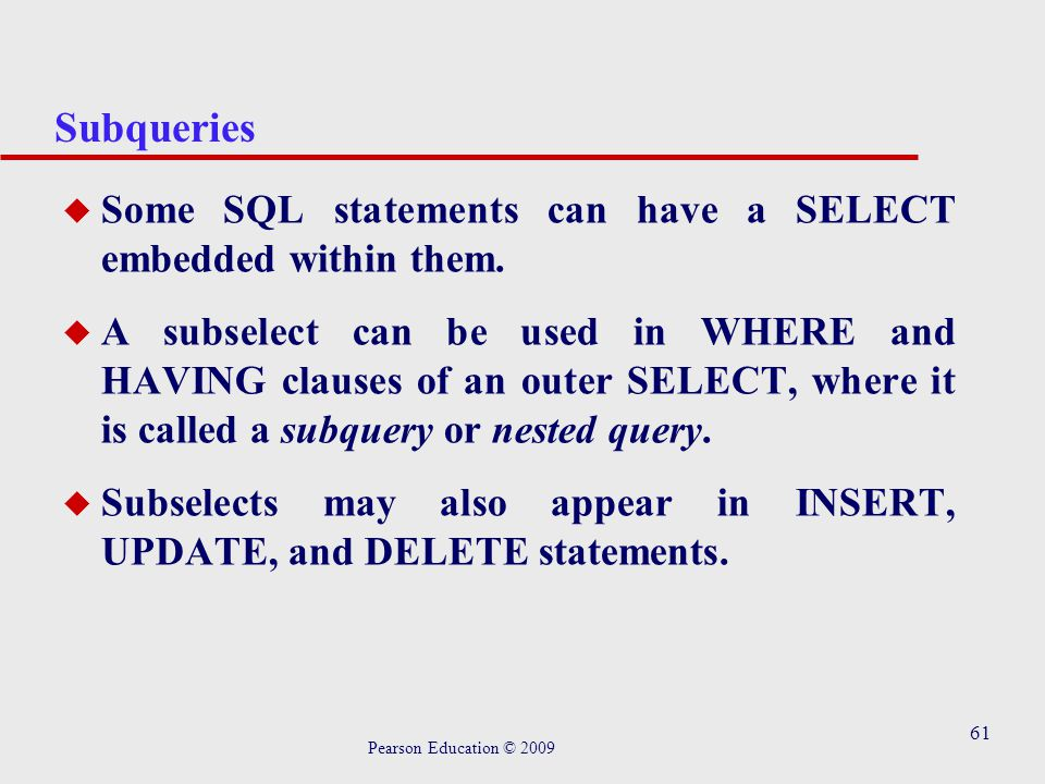 61 Subqueries u Some SQL statements can have a SELECT embedded within them.