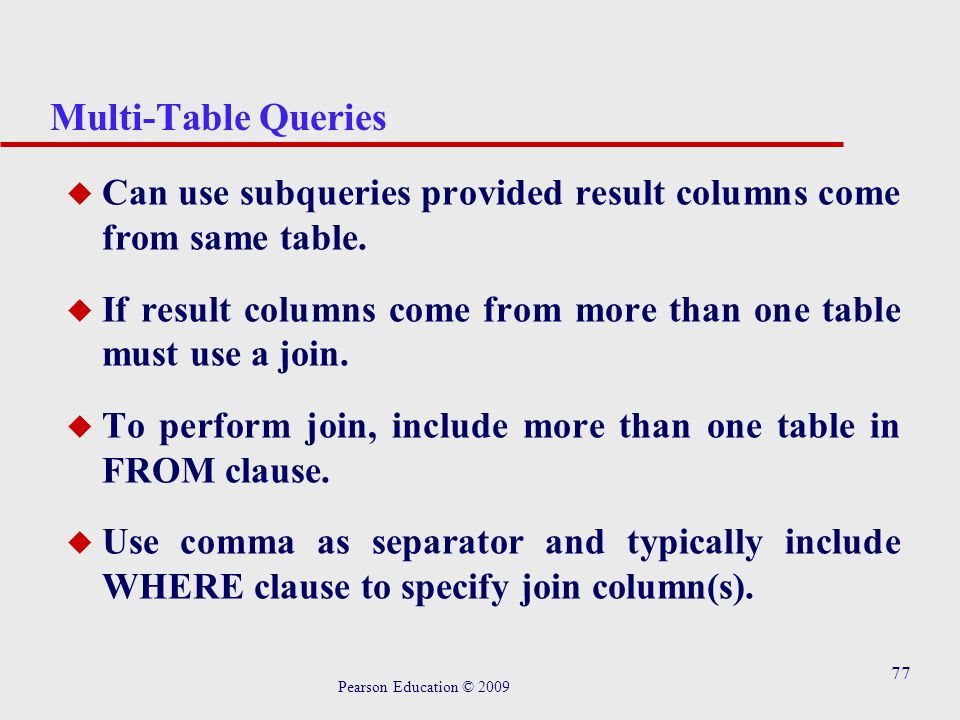 77 Multi-Table Queries u Can use subqueries provided result columns come from same table.