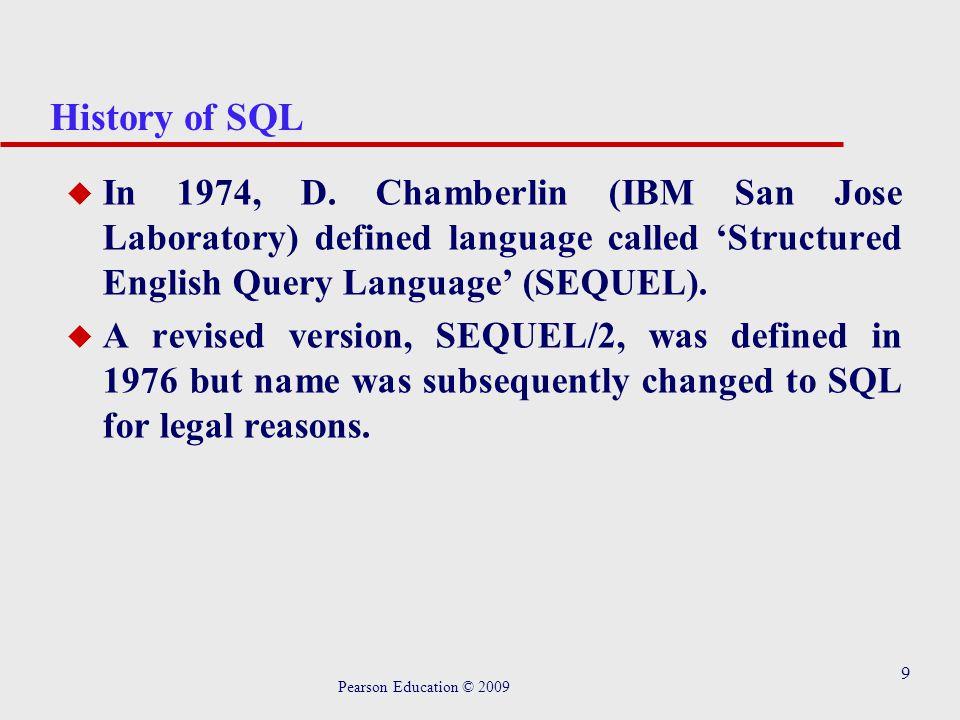 9 History of SQL u In 1974, D.