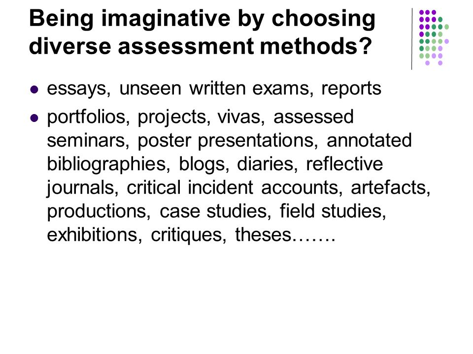 Being imaginative by choosing diverse assessment methods.