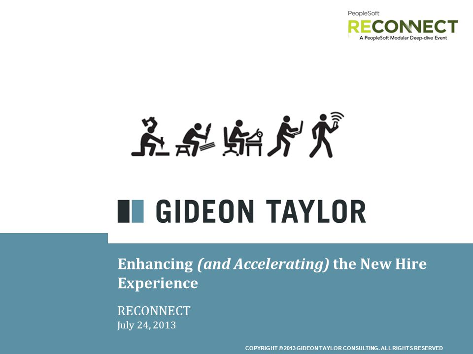 COPYRIGHT © 2013 GIDEON TAYLOR CONSULTING.