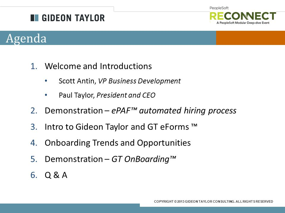 COPYRIGHT © 2013 GIDEON TAYLOR CONSULTING.ALL RIGHTS RESERVED And, VOILA…you've got onboarding.
