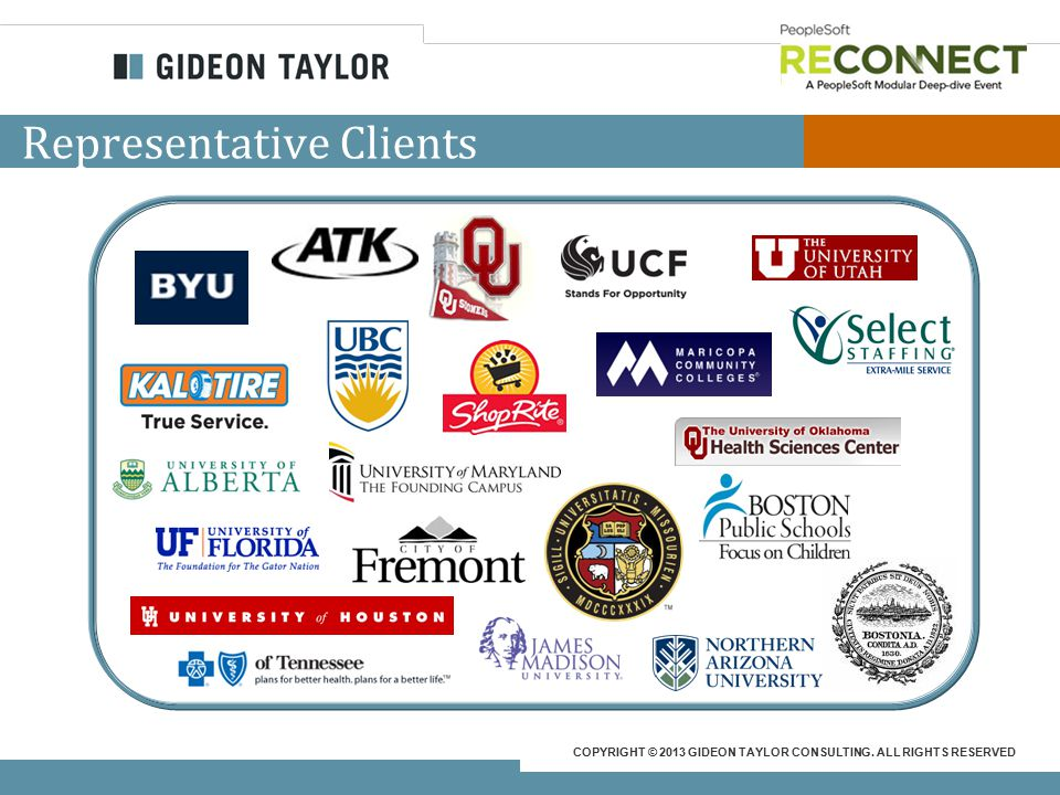 COPYRIGHT © 2013 GIDEON TAYLOR CONSULTING. ALL RIGHTS RESERVED Representative Clients