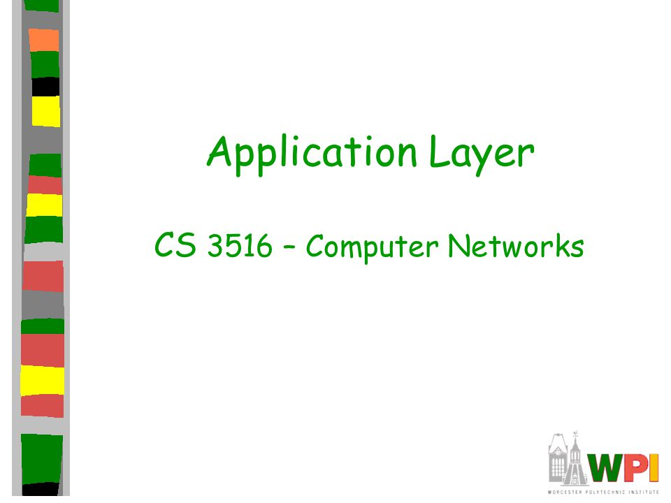 Application Layer CS 3516 – Computer Networks