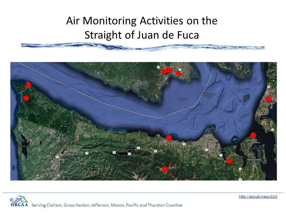 Serving Clallam, Grays Harbor, Jefferson, Mason, Pacific and Thurston Counties Air Monitoring Activities on the Straight of Juan de Fuca http://goo.gl/maps/S2di