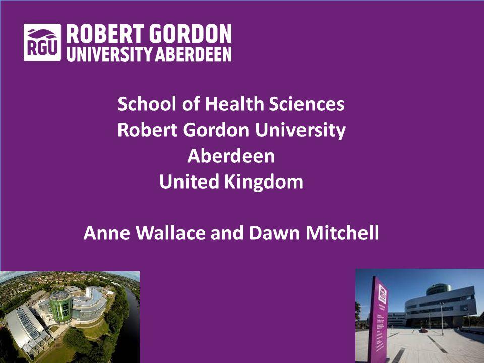 School of Health Sciences Robert Gordon University Aberdeen United Kingdom Anne Wallace and Dawn Mitchell
