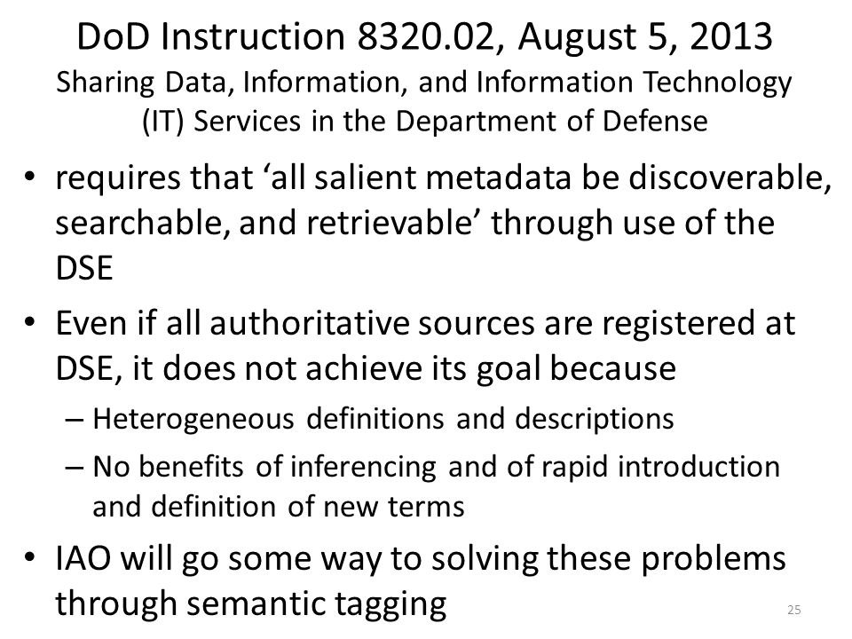 DoD Instruction 8320.02, August 5, 2013 Sharing Data, Information, and Information Technology (IT) Services in the Department of Defense requires that
