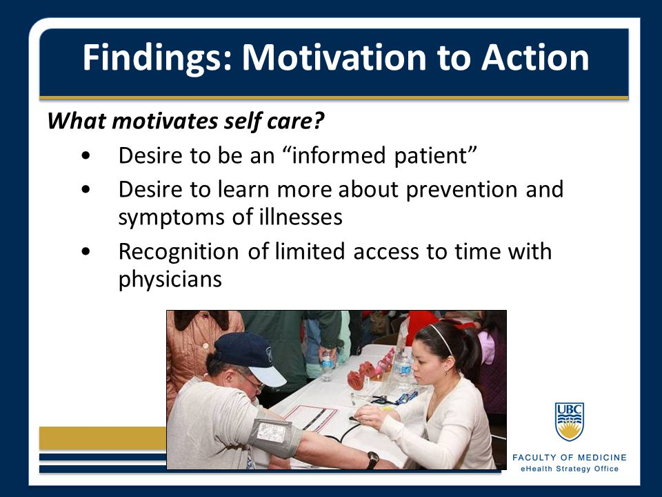 Findings: Motivation to Action What motivates self care.