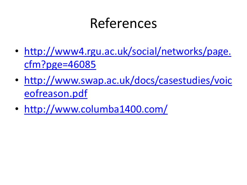 References http://www4.rgu.ac.uk/social/networks/page.