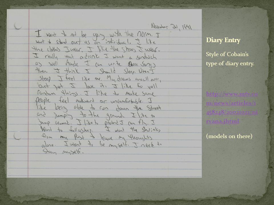 Style of Cobain's type of diary entry.