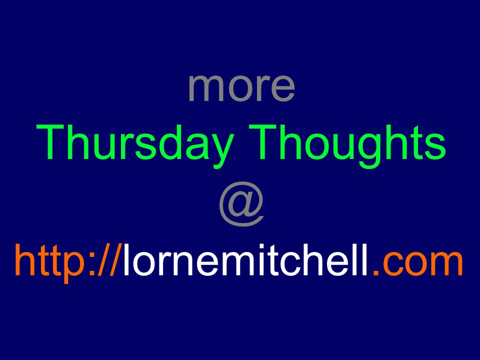 http://lornemitchell.com more Thursday Thoughts @