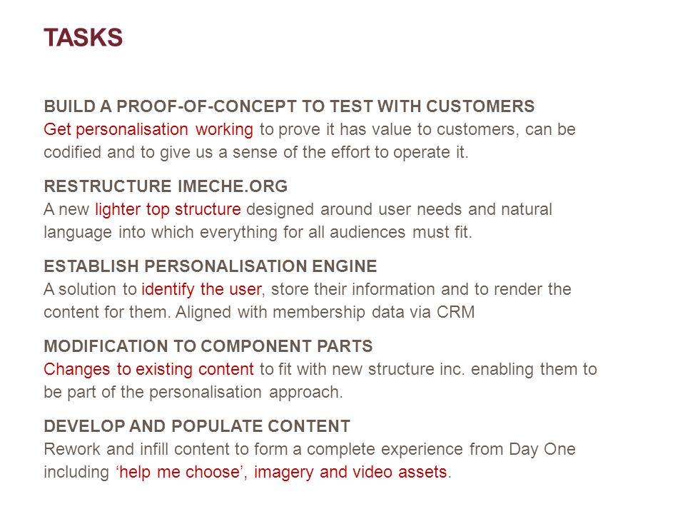 TASKS BUILD A PROOF-OF-CONCEPT TO TEST WITH CUSTOMERS Get personalisation working to prove it has value to customers, can be codified and to give us a sense of the effort to operate it.