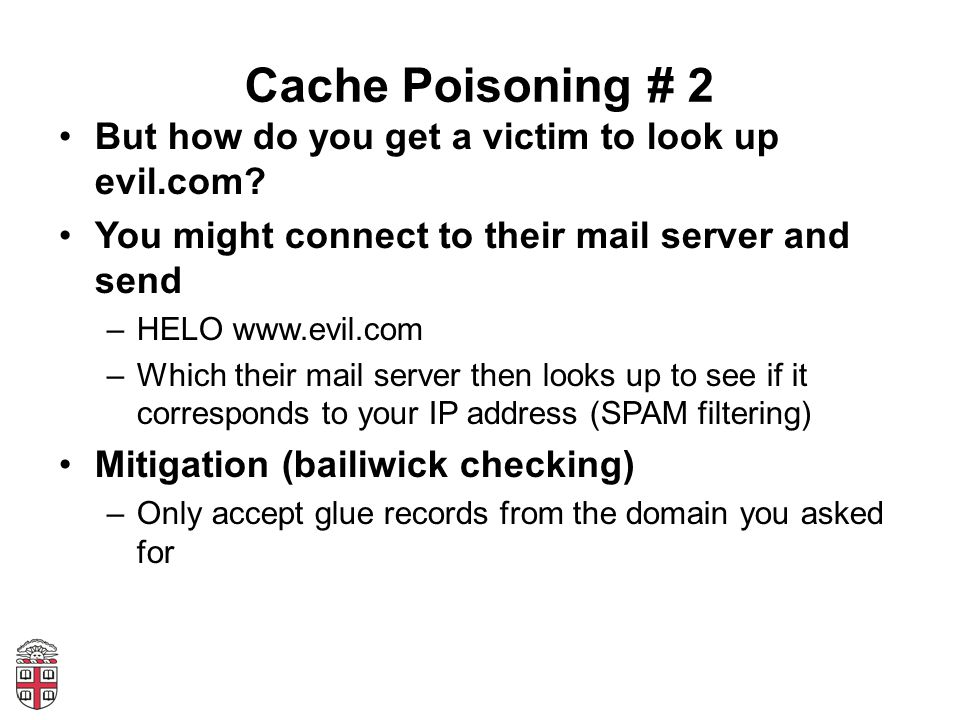 Cache Poisoning # 2 But how do you get a victim to look up evil.com.