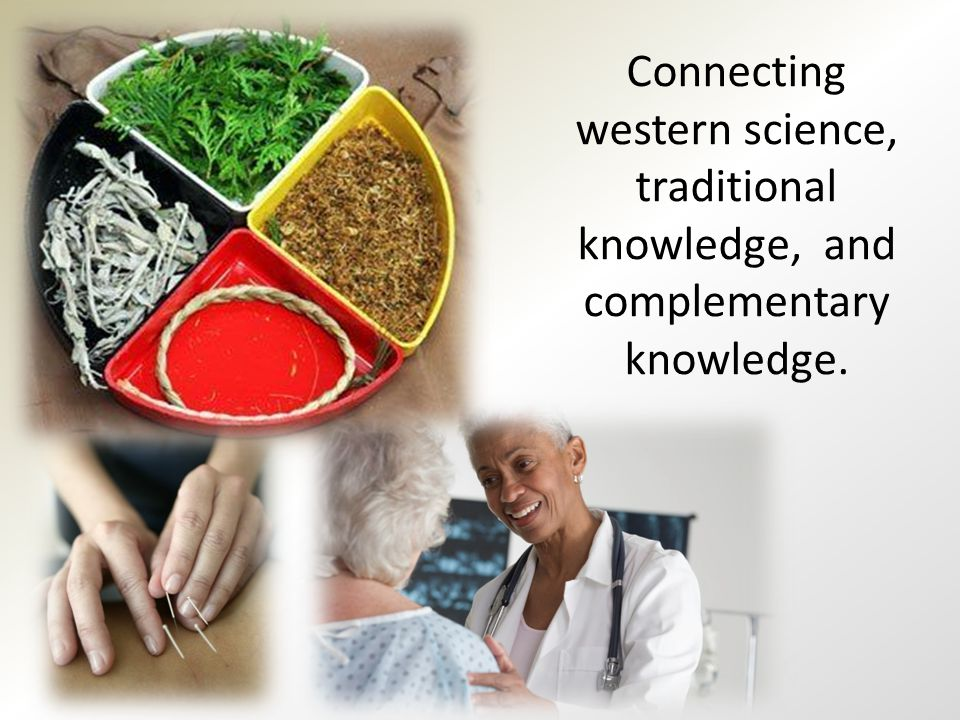 Connecting western science, traditional knowledge, and complementary knowledge.