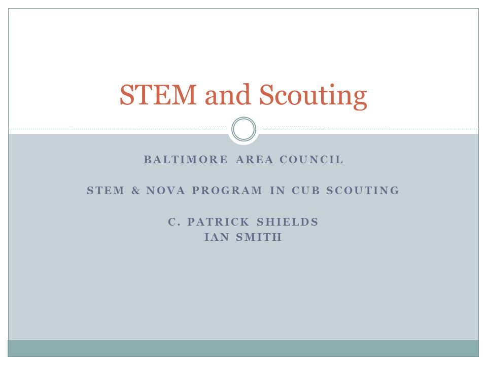 BALTIMORE AREA COUNCIL STEM & NOVA PROGRAM IN CUB SCOUTING C.