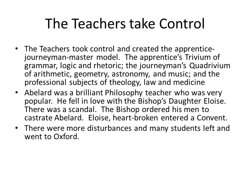 The Teachers take Control The Teachers took control and created the apprentice- journeyman-master model.
