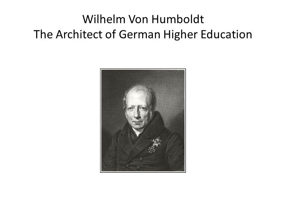 Wilhelm Von Humboldt The Architect of German Higher Education