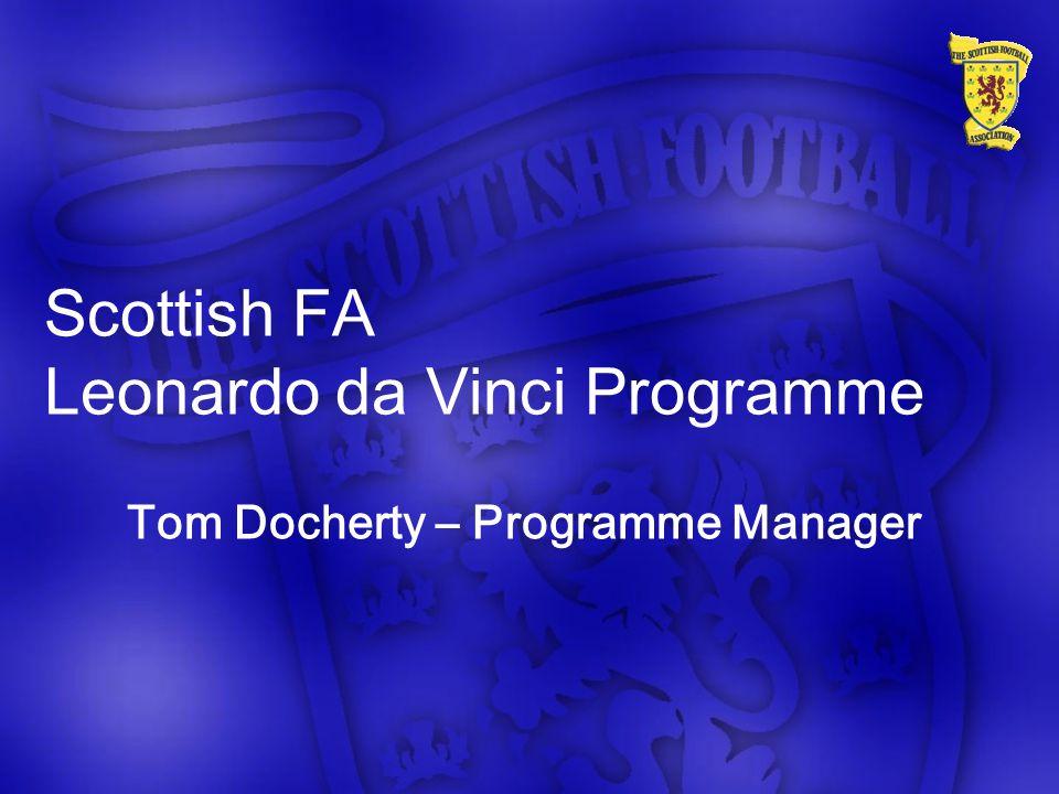 Scottish FA Leonardo da Vinci Programme Tom Docherty – Programme Manager
