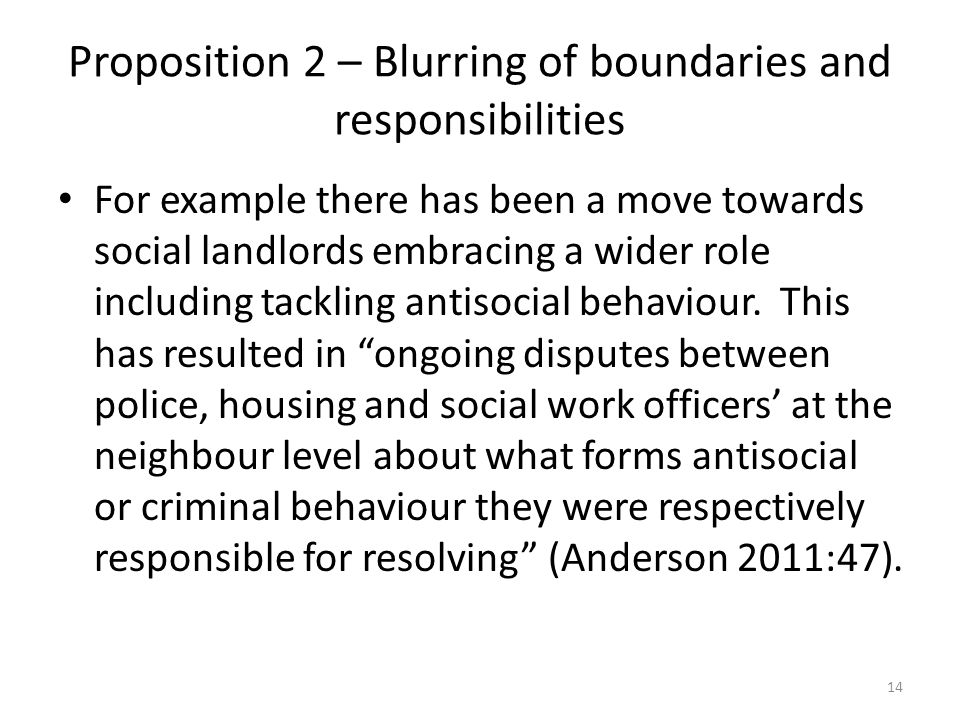 Proposition 2 – Blurring of boundaries and responsibilities For example there has been a move towards social landlords embracing a wider role includin