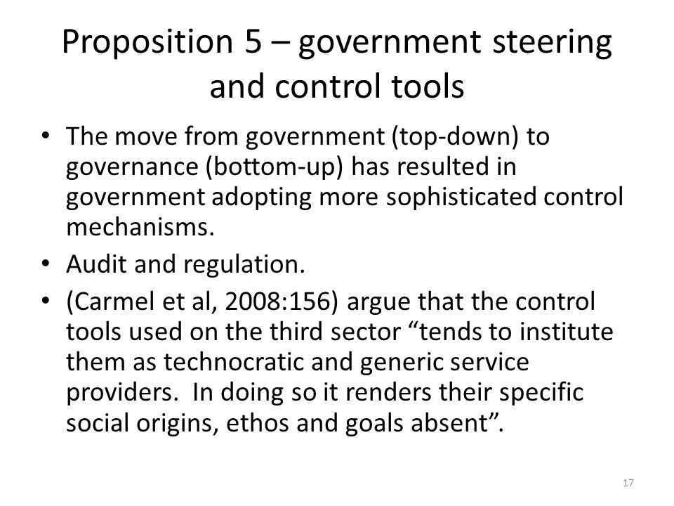 Proposition 5 – government steering and control tools The move from government (top-down) to governance (bottom-up) has resulted in government adoptin