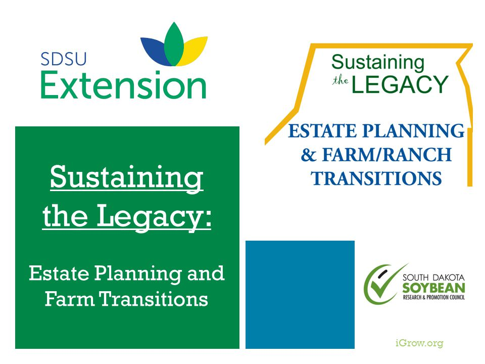 iGrow.org Sustaining the Legacy: Estate Planning and Farm Transitions