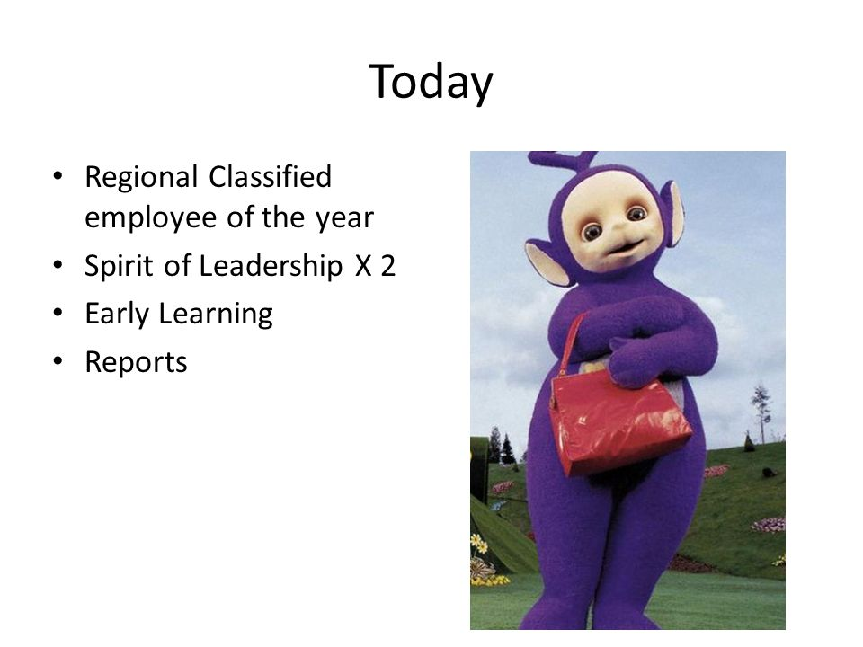 Today Regional Classified employee of the year Spirit of Leadership X 2 Early Learning Reports