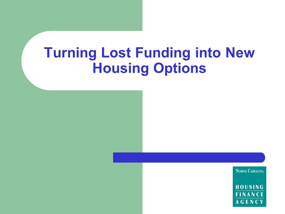 Turning Lost Funding into New Housing Options