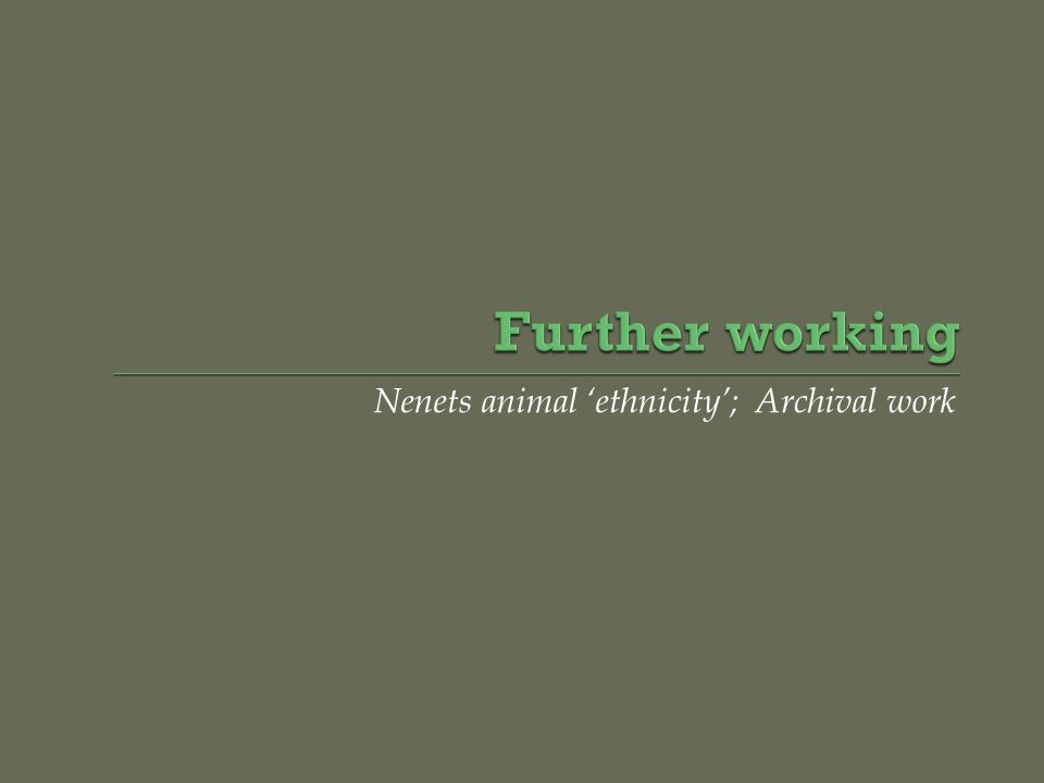 Nenets animal 'ethnicity'; Archival work