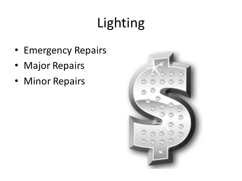 Lighting Emergency Repairs Major Repairs Minor Repairs
