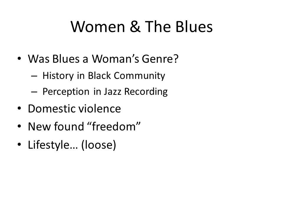 Women & The Blues Was Blues a Woman's Genre.