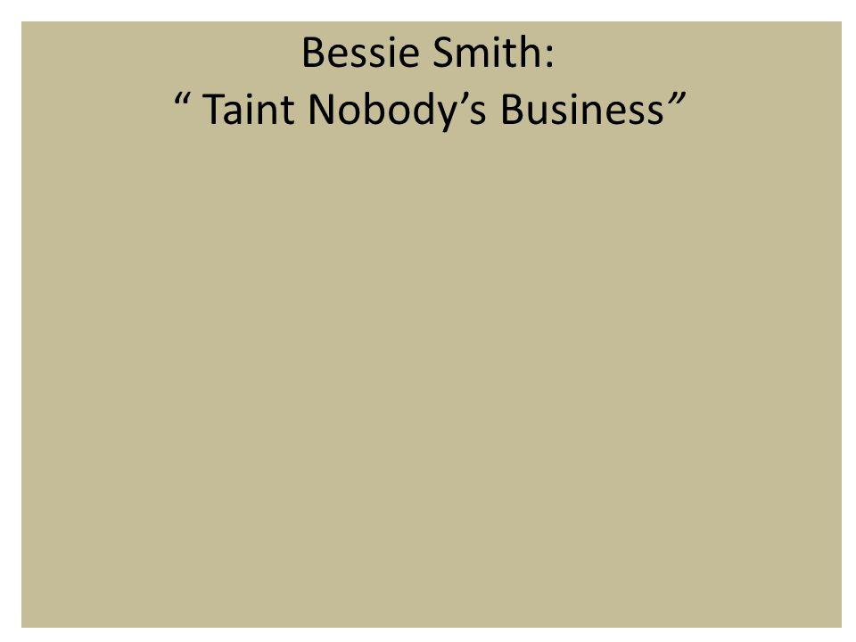 Bessie Smith: Taint Nobody's Business